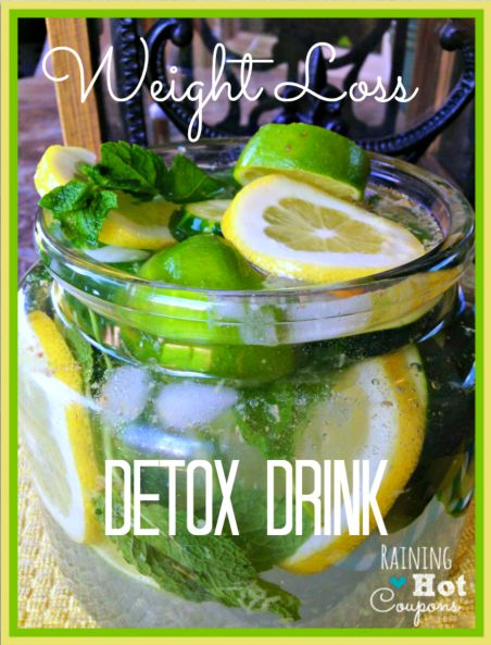 Weight Loss Detox Drink - Raining Hot Coupons- Not necessarily for weight loss for me, but for the flavored water part. :)
