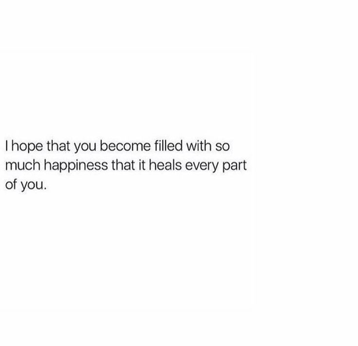 To everyone struggling to find that happiness. May you get overwhelmed with happiness and joy because you deserve it. Everyone deserves happiness.