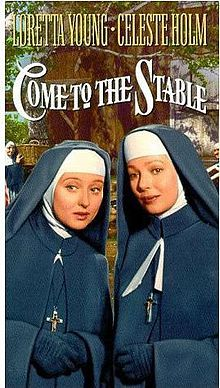 Come to the Stable is a 1949 film starring Loretta Young and Celeste Holm as French nuns come to America to build a children's hospital. Stars Elsa Lanchester as a painter of religious pictures.  It is set in Bethlehem, PA.