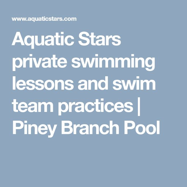 Aquatic Stars private swimming lessons and swim team practices   Piney Branch Pool
