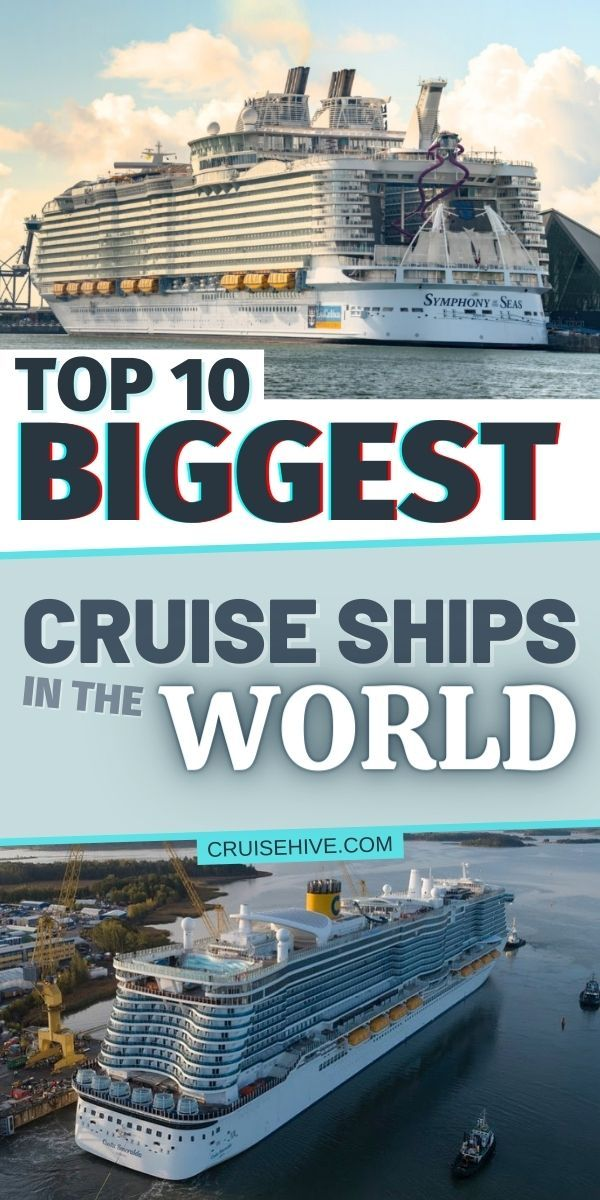 Top 10 Biggest Cruise Ships In The World Biggest Cruise Ship Cruise Destinations Carnival Cruise Ships