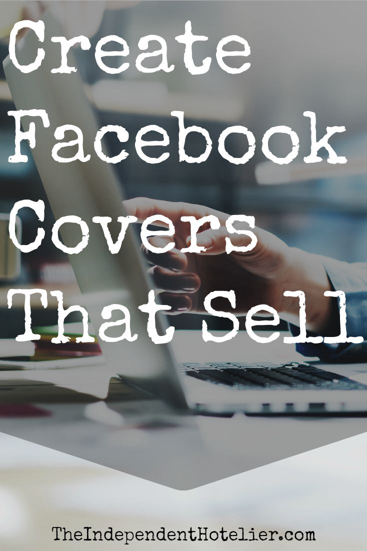 Marketing tactics that help you create Facebook covers that drive sales.