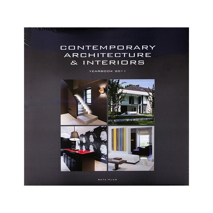Contemporary architecture & interiors - yearbook 2011 The designer touch for your interiors and wellness
