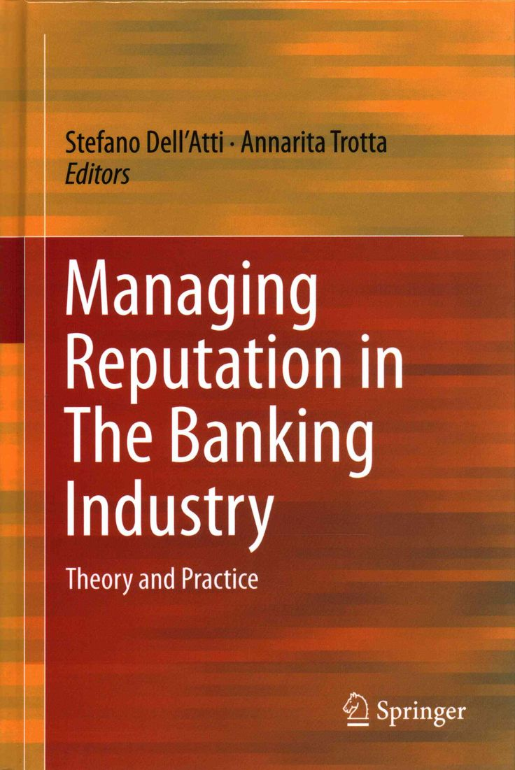 Managing Reputation in the Banking Industry: Theory and Practice