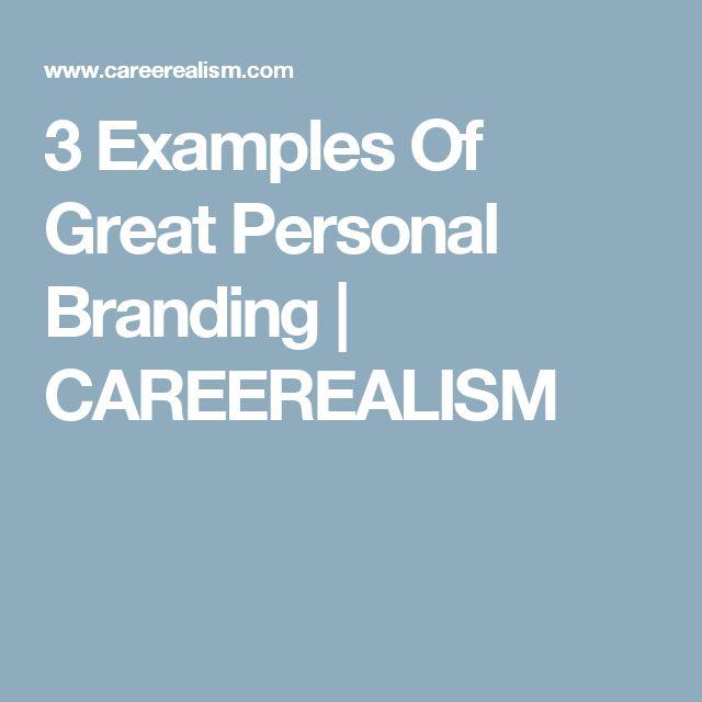 3 Examples Of Great Personal Branding | CAREEREALISM