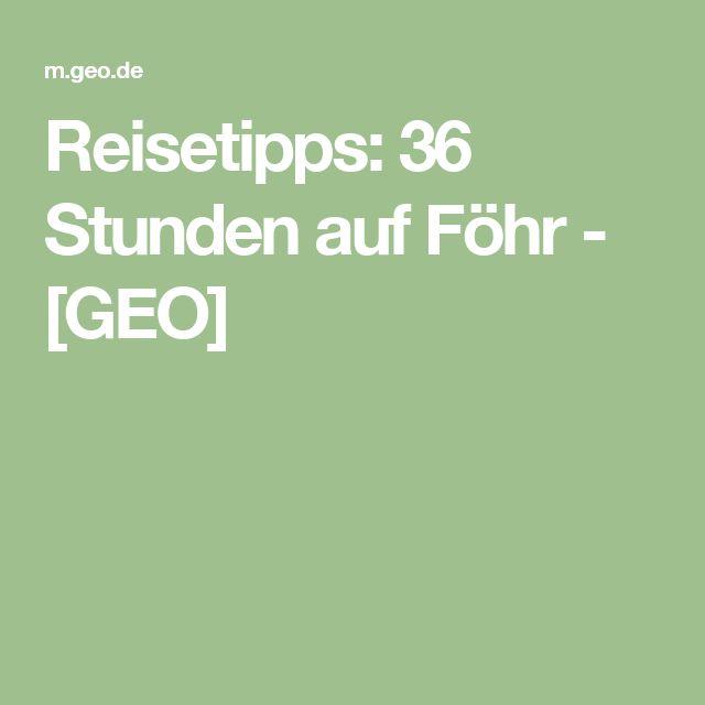 Reisetipps: 36 Stunden auf Föhr - [GEO]