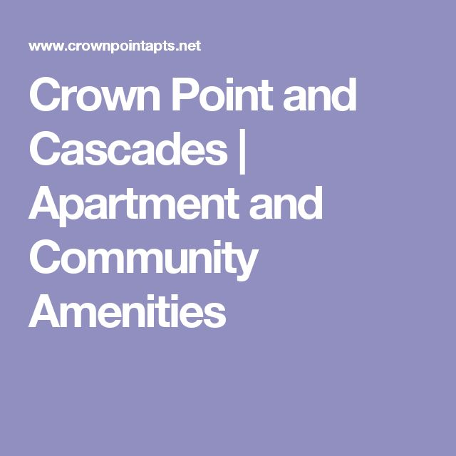 Crown Point and Cascades | Apartment and Community Amenities