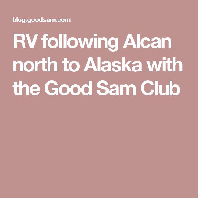 RV following Alcan north to Alaska with the Good Sam Club
