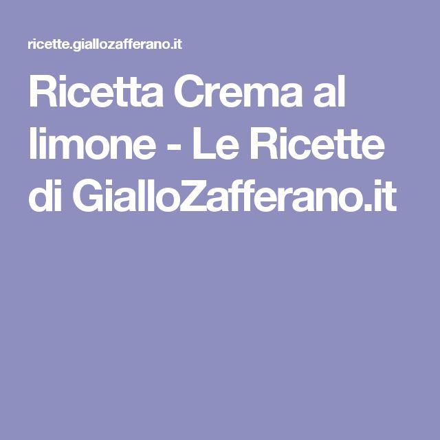 Ricetta Crema al limone - Le Ricette di GialloZafferano.it