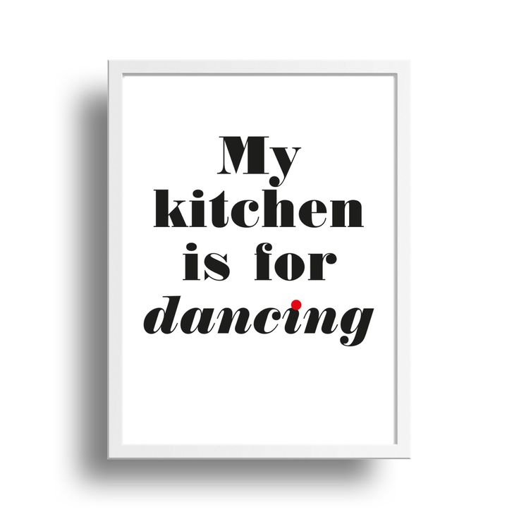 My Kitchen is for dancing. Instant download. Scandinavian poster. Quote poster. Positive quote. Motivational quote. Dancing poster by smukprintables on Etsy https://www.etsy.com/listing/241028748/my-kitchen-is-for-dancing-instant
