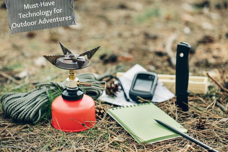 Must have technology and equipment for outdoor adventures like camping, and wilderness survival.