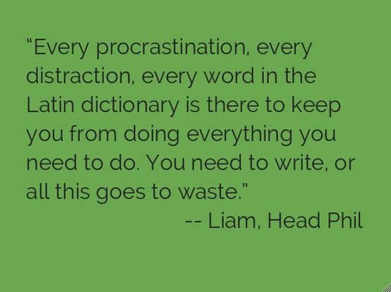 Ohh yes. A good quote about procrastination.  And I even know the speaker!