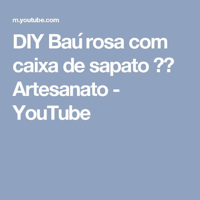 DIY Baú rosa com caixa de sapato ✂️ Artesanato - YouTube