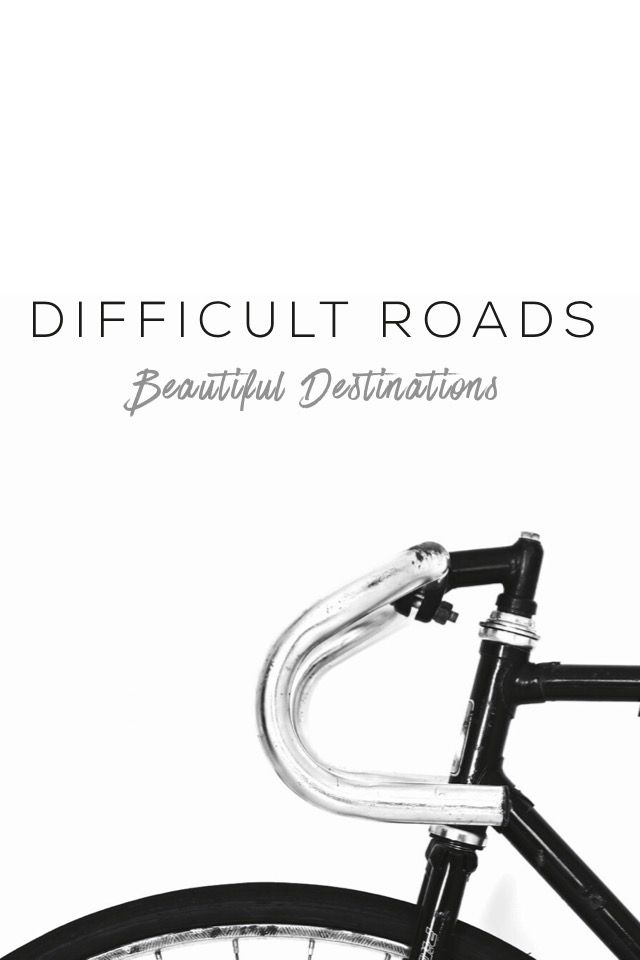 Difficult Roads. Beautiful Destinations.  #madewithover