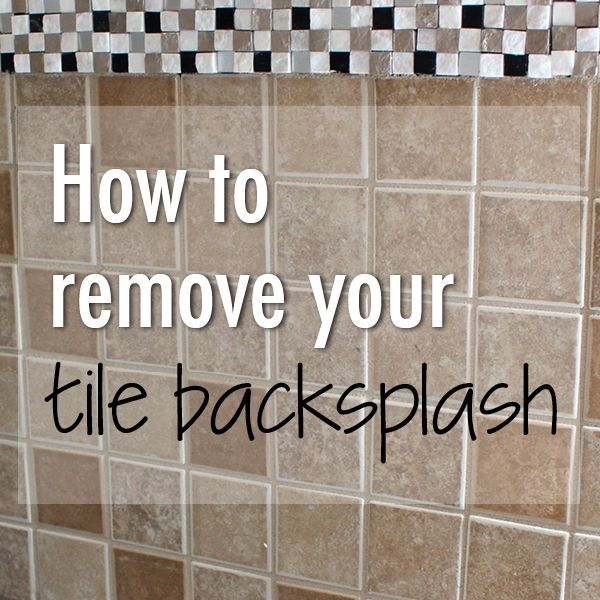 How To Remove Tile Backsplash In 2020 Remove Tile Backsplash
