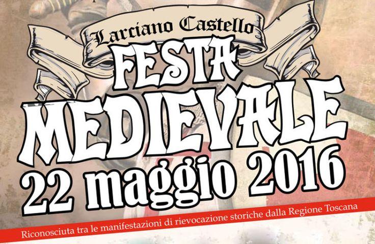 Festa Medievale a Larciano Castello (PT) Domenica 22 Maggio 2016