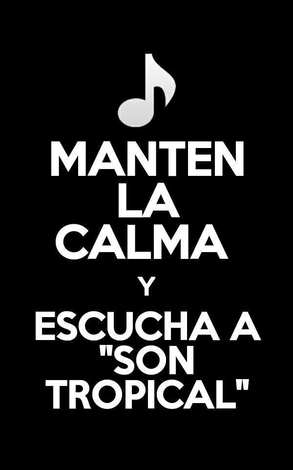 Manten la calma  y escucha a SON TROPICAL ECUADOR