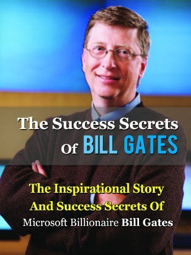 a biography of bill gates and his road to success Learn about billionaire bill gates, and how the computer genius forged his own path from an early life and eventually changed the world with his innovation  bill gates success story: net worth .