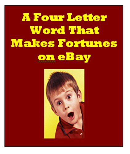 A Four Letter Word that Makes Fortunes on eBay by Avril H... http://www.amazon.com/dp/B00MTV1ANE/ref=cm_sw_r_pi_dp_JAWjxb17DHHQJ
