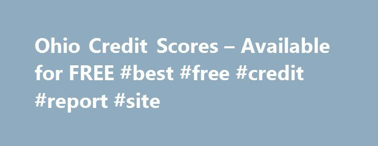 Ohio Credit Scores – Available for FREE #best #free #credit #report #site http://nef2.com/ohio-credit-scores-available-for-free-best-free-credit-report-site/  #where to get free credit score # Free Credit Score: Start Here Phone What is Credit History? As soon as you first borrow money or apply for credit, your credit history starts. When and how much money you borrowed and repaid, late payments (typically 30+days overdue) and even past bankruptcies are all information recorded in...