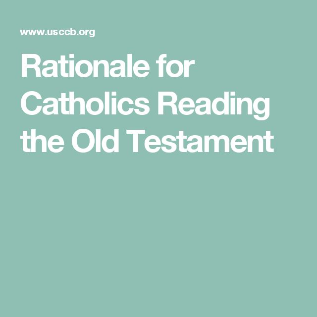 Rationale for Catholics Reading the Old Testament