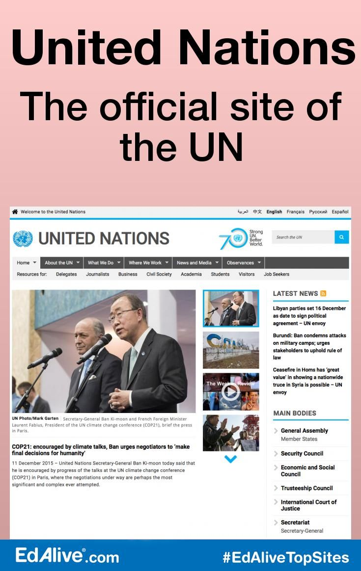 United Nations | The official site of the UN | The site provides detailed and current information on specific aspects of UN operations: Peace and Security; International Law; Humanitarian Affairs; Human Rights; and Economic and Social Development. #Government #EdAliveTopSites
