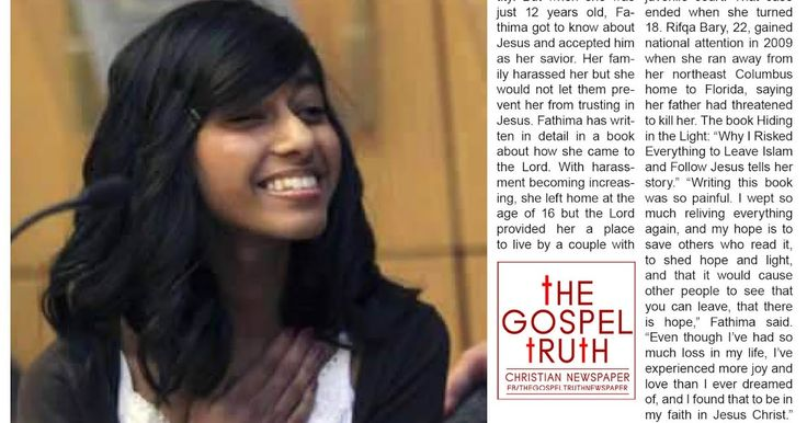 """The Gospel Truth Newspaper:  A young Muslim girl becomes a Christian.  """"I love Muslims. I desire with all my heart that they experience the freedom that I've found in Christ,"""" says Fathima Rifqa Bary."""