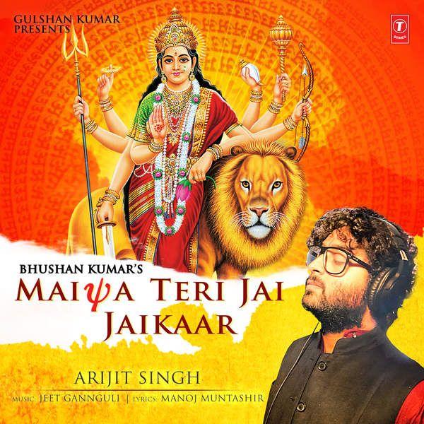 Maiya Teri Jai Jaikaar (Arijit Singh)