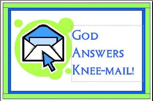 God Answer Knee Mail Bulletin Boards Pinterest God