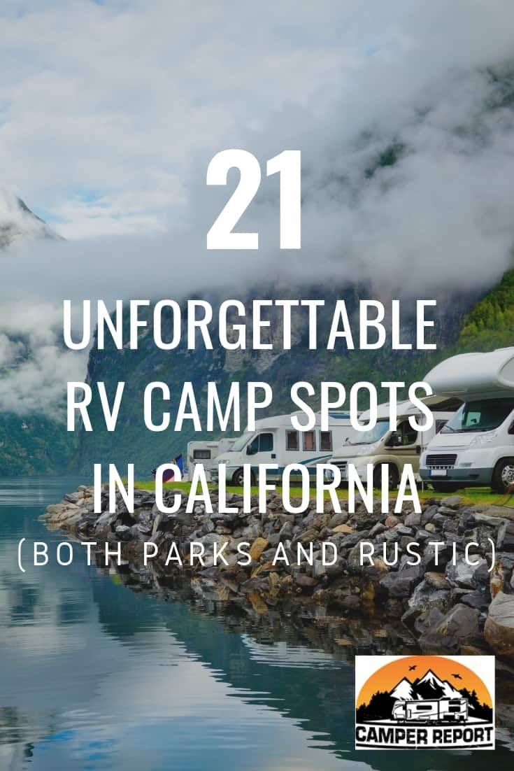 21 Unforgettable Rv Camp Spots In California Both Parks And Rustic California Travel Road Trips California Camping California National Parks