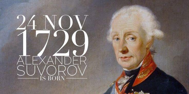 24 November 1729. Russian Field Marshal Alexander Suvorov is born