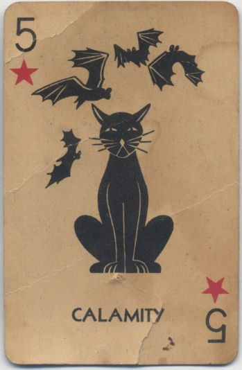 5✮ Calamity - Vintage playing card ~ superstition; I <3 my black cats, they're by far the sweetest and most intelligent of all.