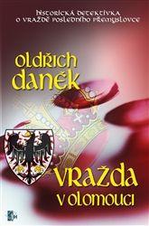 Vražda v Olomouci [E-kniha] - Oldřich Daněk | Kosmas.cz - internetové knihkupectví
