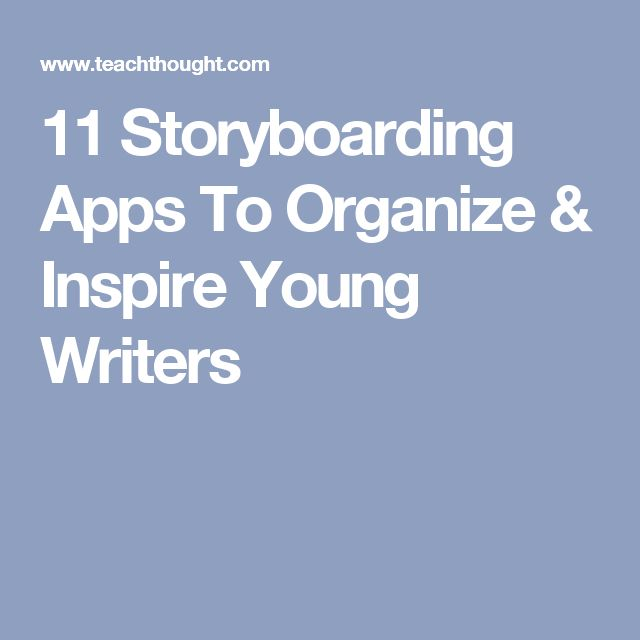 11 Storyboarding Apps To Organize & Inspire Young Writers