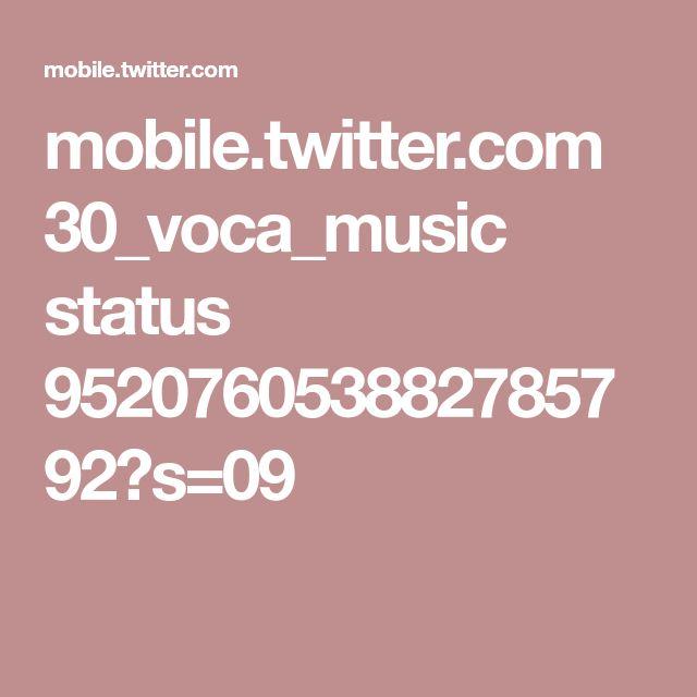mobile.twitter.com 30_voca_music status 952076053882785792?s=09