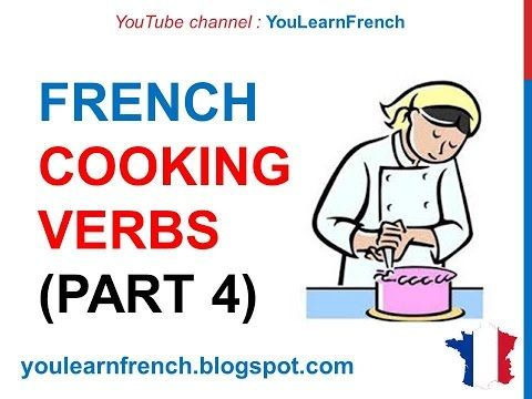 French Lesson 228 Cooking Verbs Part 2 Kitchen Utensils Food