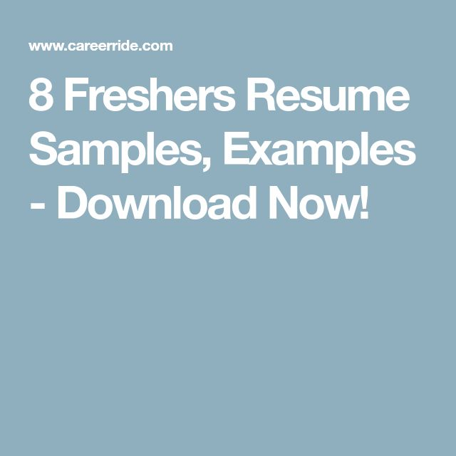 8 Freshers Resume Samples, Examples - Download Now!