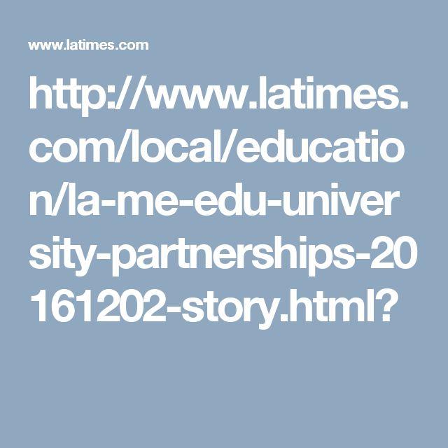 http://www.latimes.com/local/education/la-me-edu-university-partnerships-20161202-story.html?