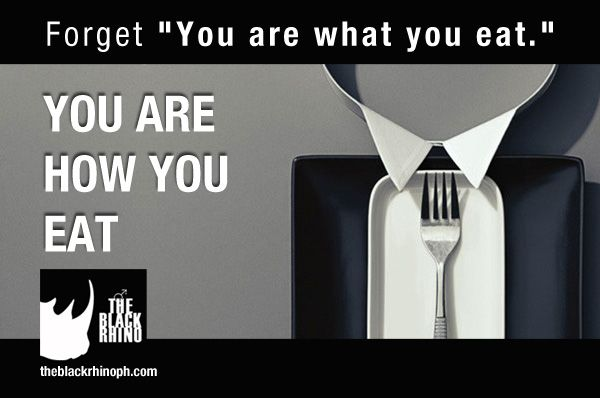 Fork is not a forklift. Don't load up your utensils with large amounts of food and shovel it into your mouth. The knife is initially held in the right hand and the fork in the left. Grasp your knife and fork in a relaxed, natural manner, never with clenched fists. ‪#‎TheBlackRhino‬ ‪#‎DinnerManners‬