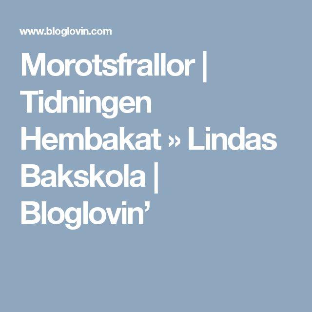 Morotsfrallor   Tidningen Hembakat » Lindas Bakskola   Bloglovin'