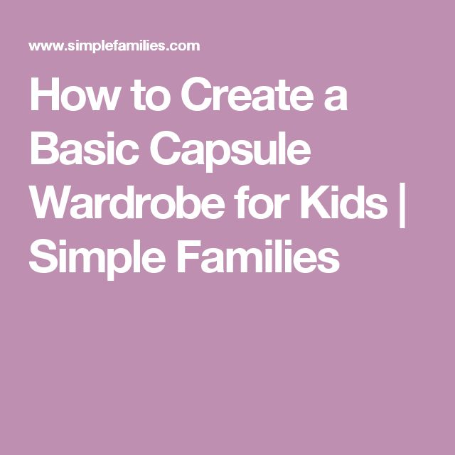 How to Create a Basic Capsule Wardrobe for Kids | Simple Families