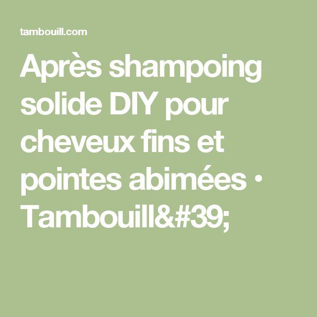 Après shampoing solide DIY pour cheveux fins et pointes abimées • Tambouill'