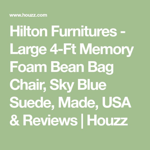 Hilton Furnitures - Large 4-Ft Memory Foam Bean Bag Chair, Sky Blue Suede, Made, USA & Reviews | Houzz