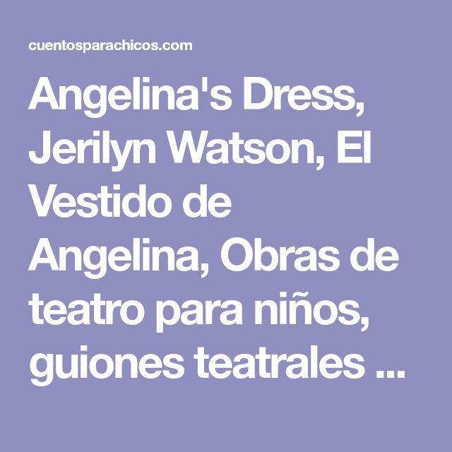 Angelina's Dress, Jerilyn Watson, El Vestido de Angelina, Obras de teatro para niños, guiones teatrales para chicos, Cuentos en audio para Niños, Cuentos para Chicos, Audio Cuentos, Diccionario Ilustrado para Niños en Ingles