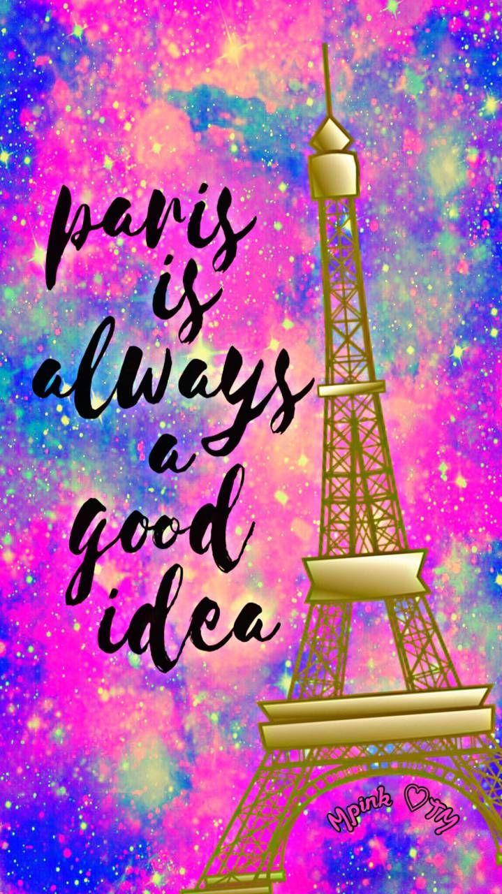 Paris Always A Good Idea Galaxy Wallpaper Androidwallpaper Iphonewallpaper Wallpaper Galaxy Sparkle Gl Sassy Wallpaper Galaxy Wallpaper Pretty Wallpapers