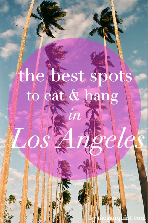 the best spots to eat and hang in los angeles Let's hit these up!