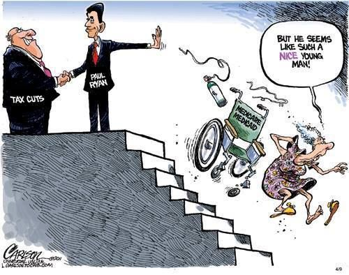 Tax cuts (MORE tax cuts) for the wealthy, but screw the elderly and disabled - that's Paul Ryan's plan.
