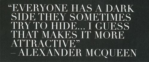 mcqueen: Quotes Inspiration, Dark Quotes, Darkside, Dark Side, Dark Inspires, Alexander Mcqueen Quotes, Black Quote, Attractive Alexander Mcqueen, Darker Side