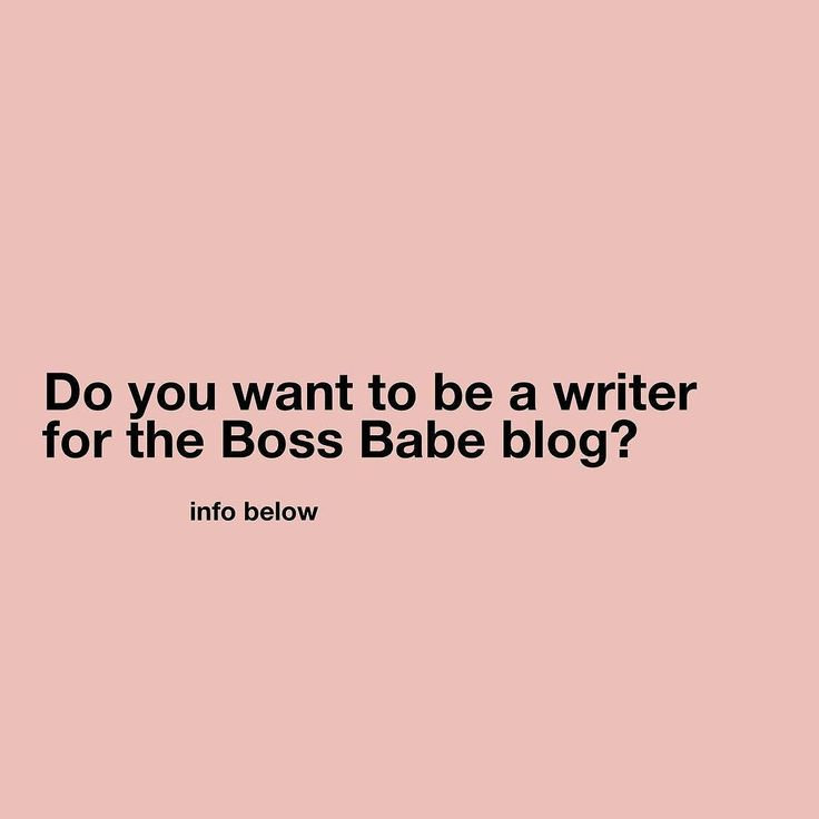 We're looking for writers! If you have what it takes read on...  1. Send an email to werk@bossbabe.me with the subject line 'writer application' 2. Attach an example piece of work 3. State your weekly/monthly availability i.e. One post per week. Good luck!
