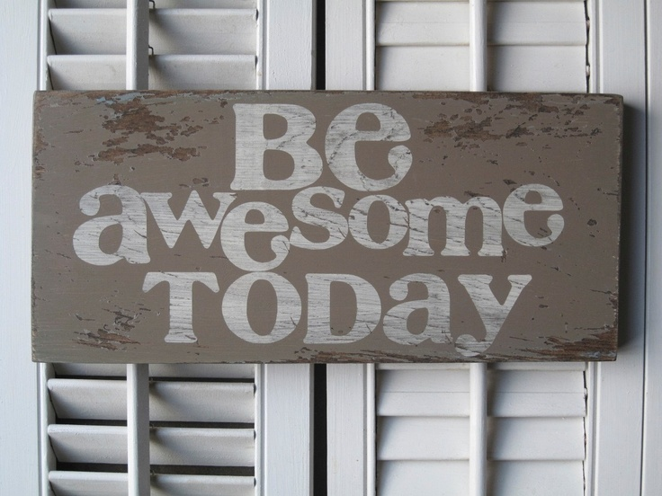 Be Awesome Today!: The Doors, Be Awesome Today, Nice Quotes For Kids, Front Doors, Words Art, Black And White Kids Art, Art Signs, Today Words, Signs Inspiration